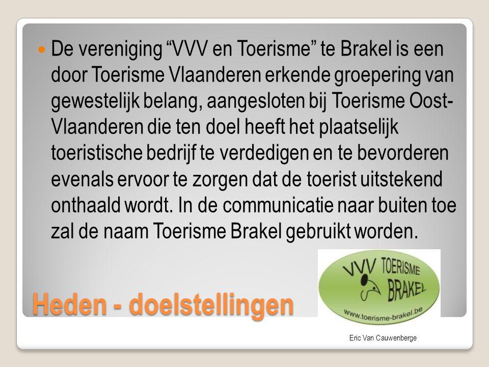 """Heden - doelstellingen De vereniging """"VVV en Toerisme"""" te Brakel is een door Toerisme Vlaanderen erkende groepering van gewestelijk belang, aangeslote"""