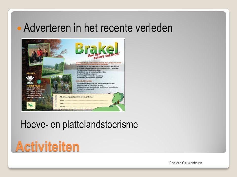 Eric Van Cauwenberge Activiteiten Adverteren in het recente verleden Hoeve- en plattelandstoerisme