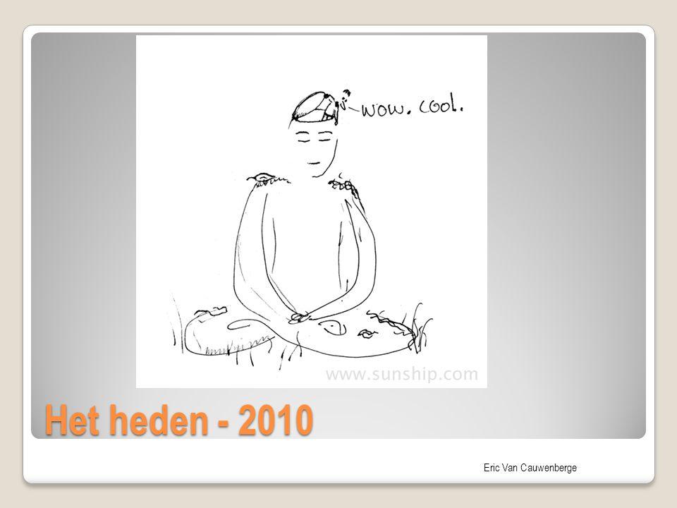 Eric Van Cauwenberge Het heden - 2010