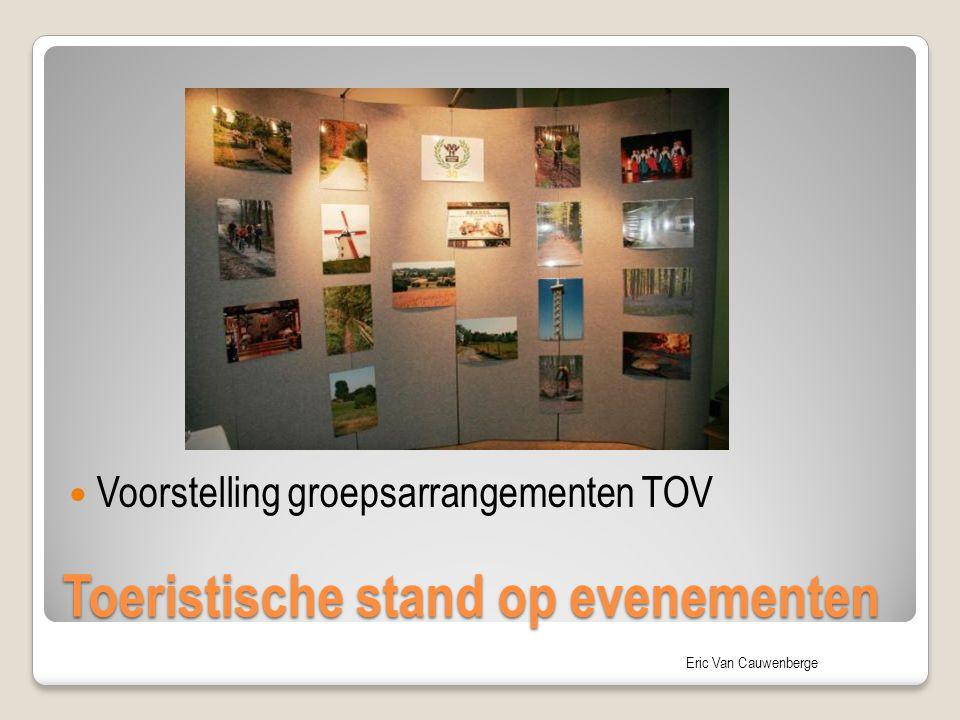 Eric Van Cauwenberge Toeristische stand op evenementen Voorstelling groepsarrangementen TOV