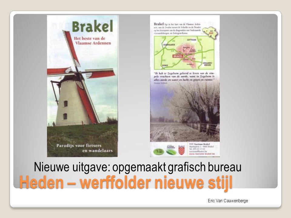 Eric Van Cauwenberge Heden – werffolder nieuwe stijl Nieuwe uitgave: opgemaakt grafisch bureau