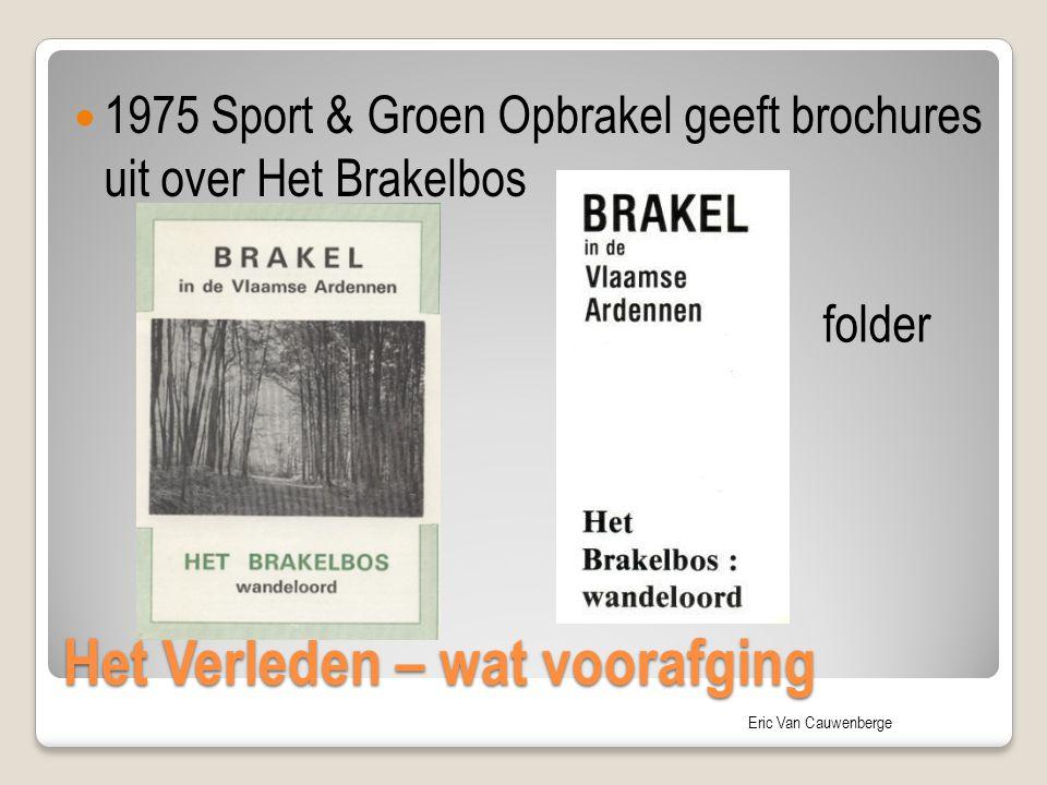 Eric Van Cauwenberge Het Verleden – wat voorafging 1975 Sport & Groen Opbrakel geeft brochures uit over Het Brakelbos folder