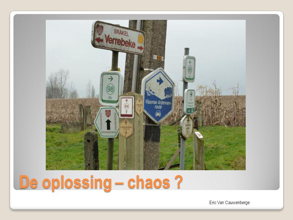 Eric Van Cauwenberge De oplossing – chaos ?