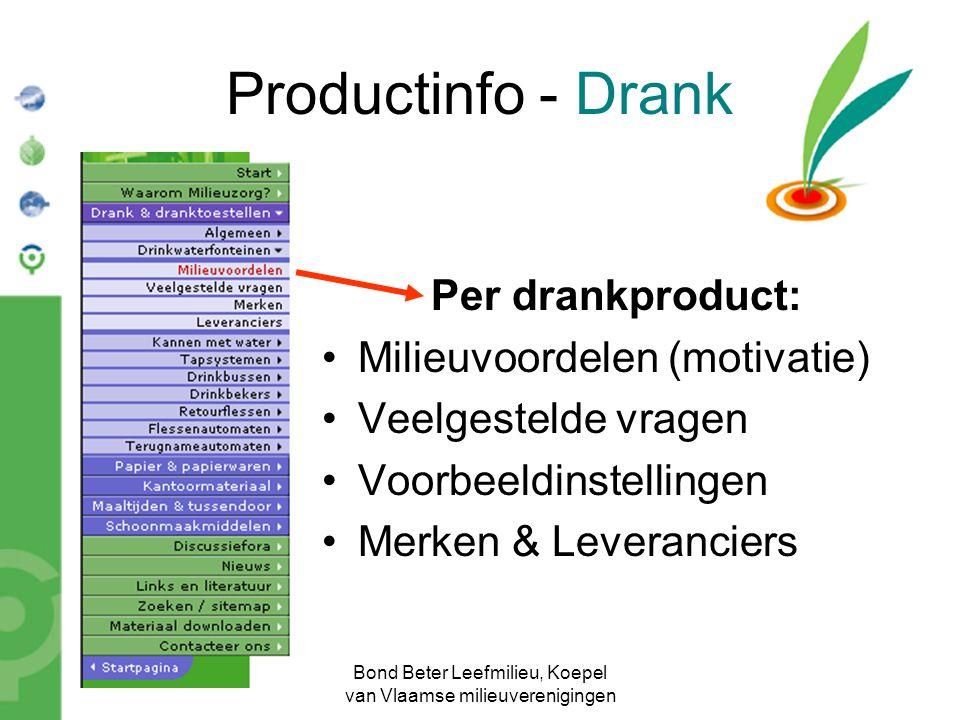 Bond Beter Leefmilieu, Koepel van Vlaamse milieuverenigingen Productinfo - Drank Per drankproduct: Milieuvoordelen (motivatie) Veelgestelde vragen Voo