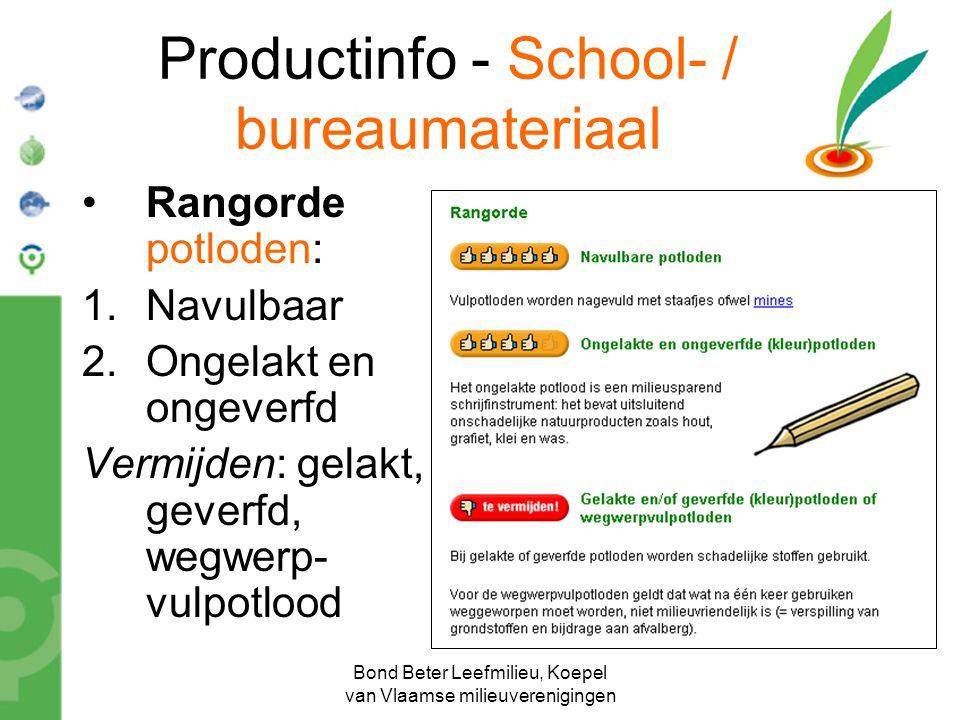Bond Beter Leefmilieu, Koepel van Vlaamse milieuverenigingen Productinfo - School- / bureaumateriaal Rangorde potloden: 1.Navulbaar 2.Ongelakt en onge