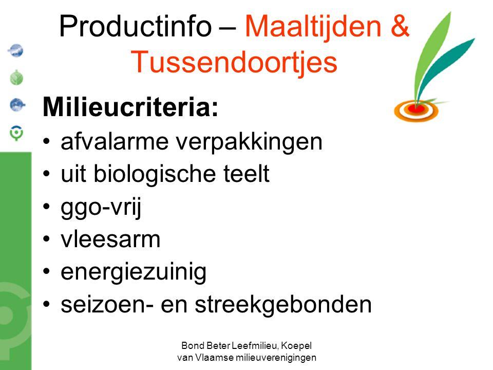 Bond Beter Leefmilieu, Koepel van Vlaamse milieuverenigingen Productinfo – Maaltijden & Tussendoortjes Milieucriteria: afvalarme verpakkingen uit biol