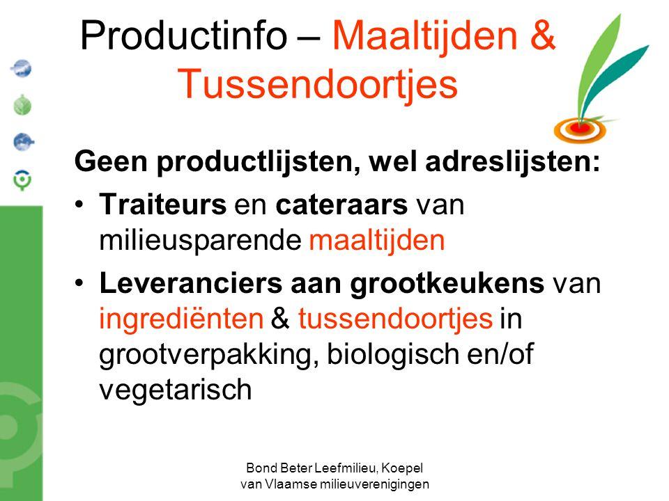 Bond Beter Leefmilieu, Koepel van Vlaamse milieuverenigingen Productinfo – Maaltijden & Tussendoortjes Geen productlijsten, wel adreslijsten: Traiteur