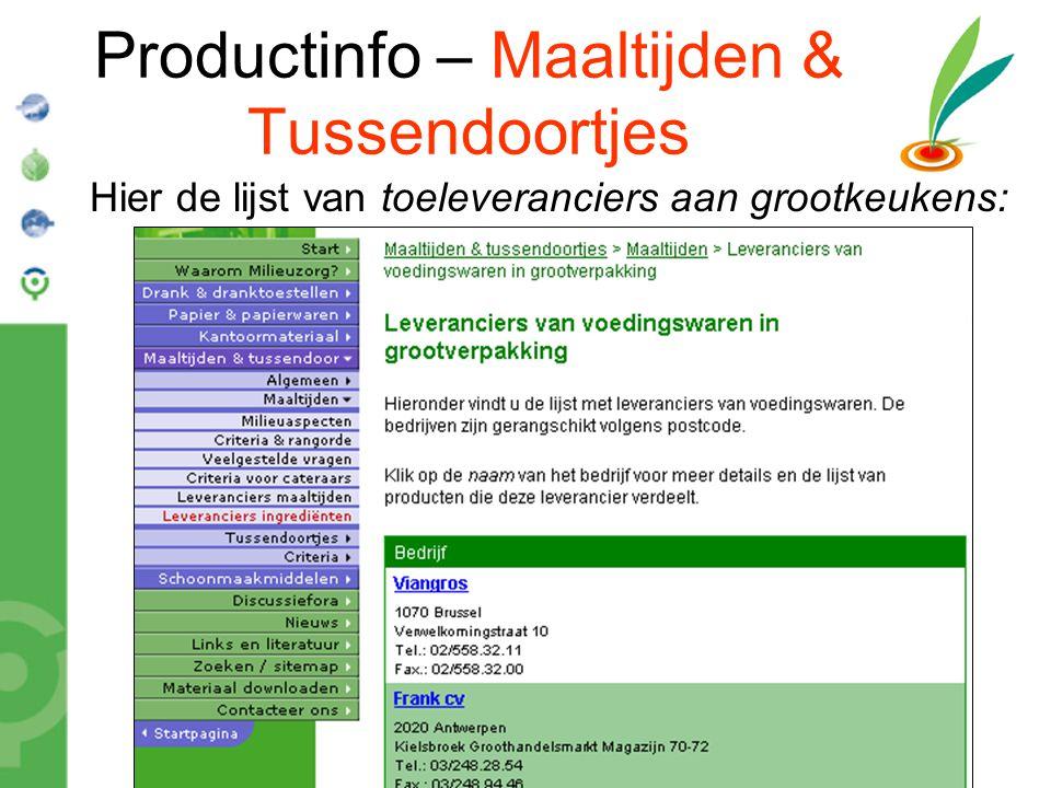 Bond Beter Leefmilieu, Koepel van Vlaamse milieuverenigingen Productinfo – Maaltijden & Tussendoortjes Hier de lijst van toeleveranciers aan grootkeuk