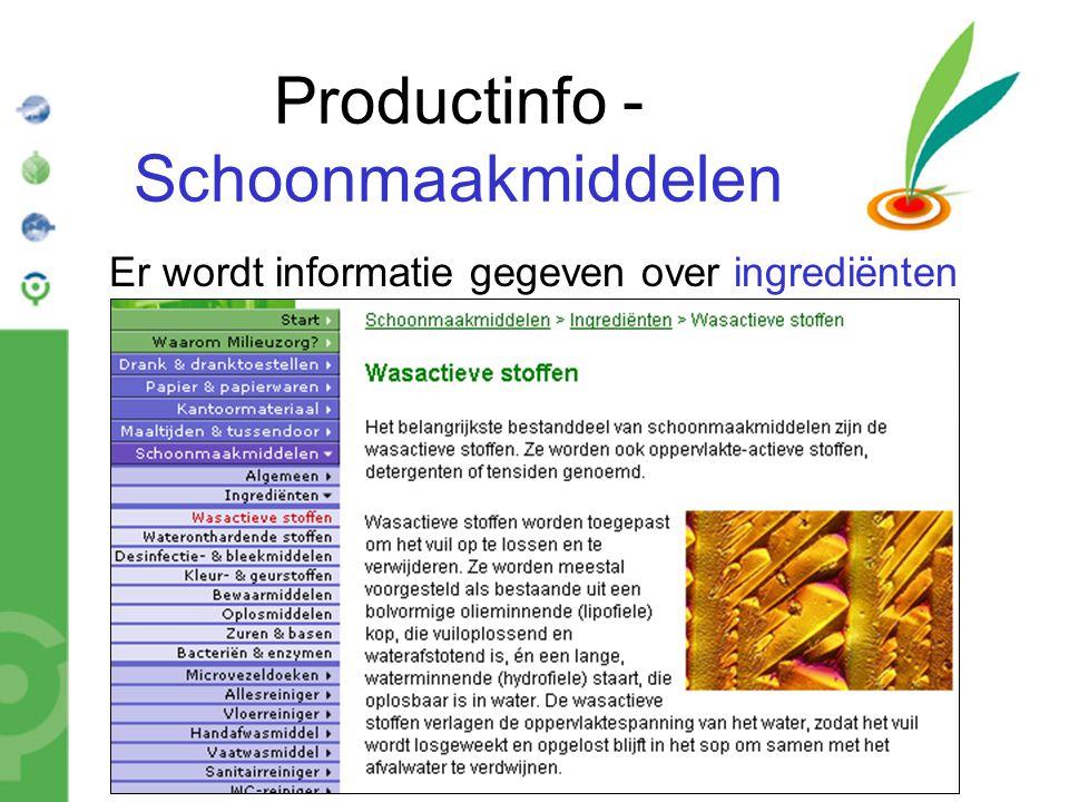 Bond Beter Leefmilieu, Koepel van Vlaamse milieuverenigingen Productinfo - Schoonmaakmiddelen Er wordt informatie gegeven over ingrediënten