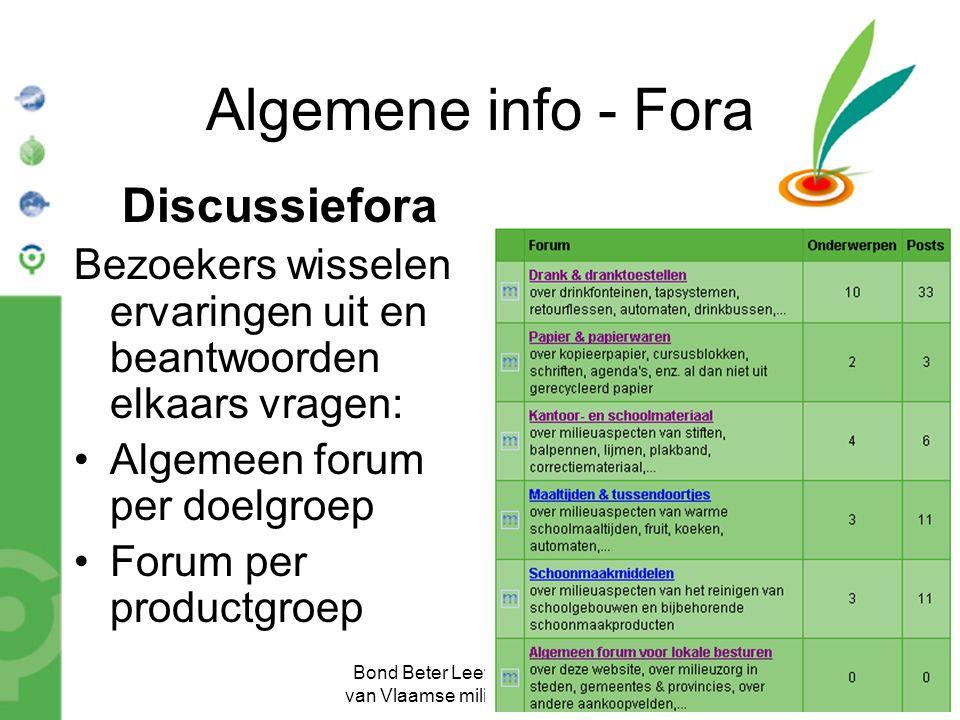 Bond Beter Leefmilieu, Koepel van Vlaamse milieuverenigingen Algemene info - Fora Discussiefora Bezoekers wisselen ervaringen uit en beantwoorden elka