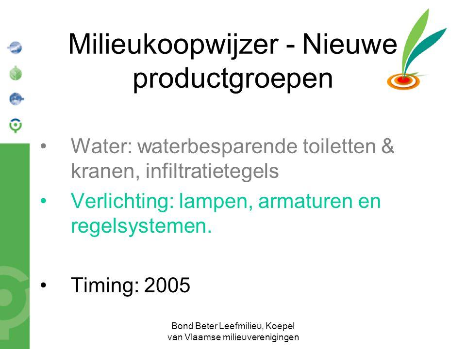 Bond Beter Leefmilieu, Koepel van Vlaamse milieuverenigingen Milieukoopwijzer - Nieuwe productgroepen Water: waterbesparende toiletten & kranen, infil