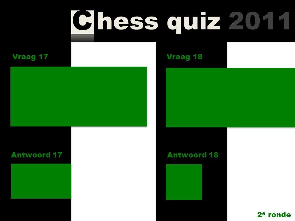 hess quiz 2011 C Vraag 15 Antwoord 15 Uit hoeveel delen bestaat de serie 'My great predecessors' van Kasparov? 5 Vraag 16 Antwoord 16 Wie behaalde de