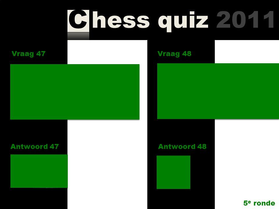 hess quiz 2011 C Vraag 45 Antwoord 45 Wie gaf in het Eemland toernooi in een partij op exact dezelfde manier en op hetzelfde veld 2x een toren weg? Vr