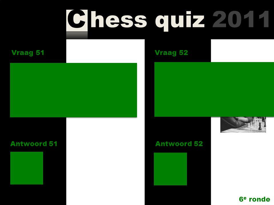 hess quiz 2011 C Vraag 49 Antwoord 49 Waar (plaatsnaam) werd Wilhelm Steinitz geboren; en waar overleed hij? Vraag 50 Antwoord 50 Met hoeveel teams mo