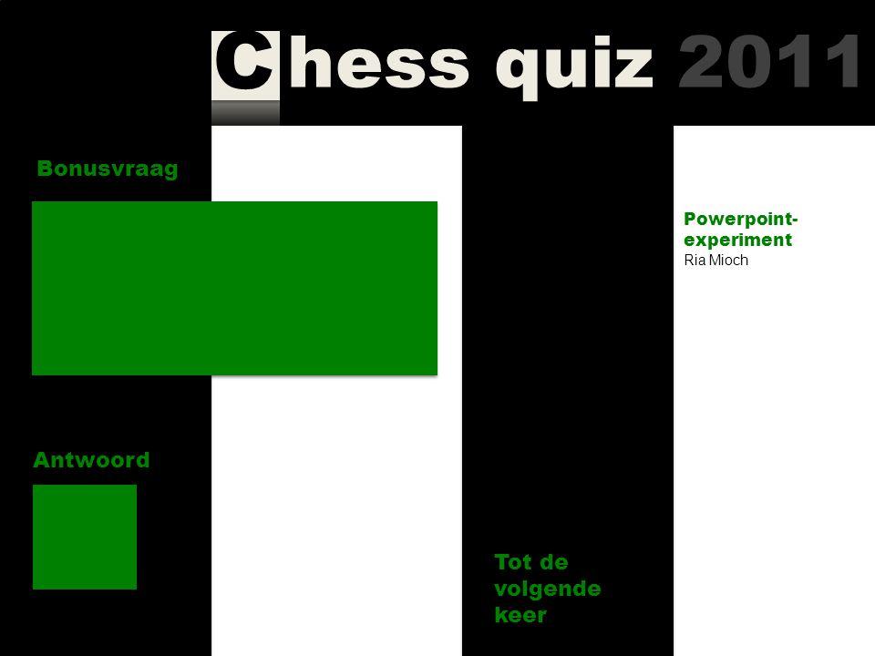 hess quiz 2011 C Bonusvraag Antwoord Wat is de huidige rating van uw quizmaster.
