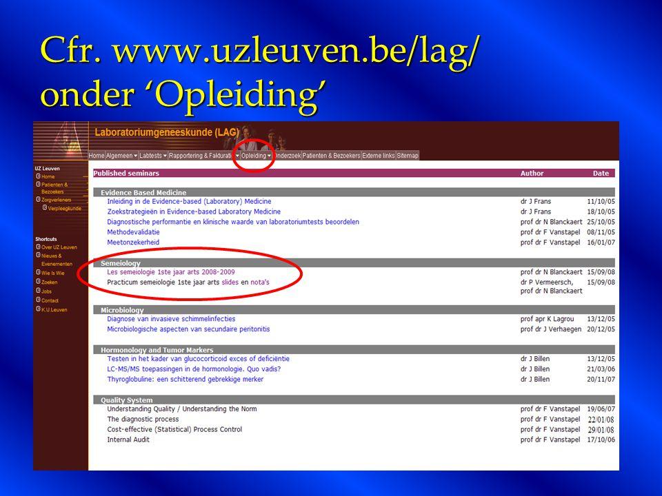 Cfr. www.uzleuven.be/lag/ onder 'Opleiding'