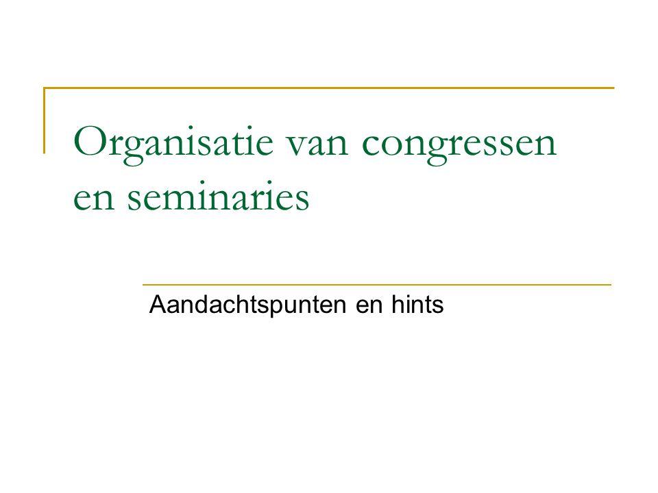 Organisatie van congressen en seminaries Aandachtspunten en hints