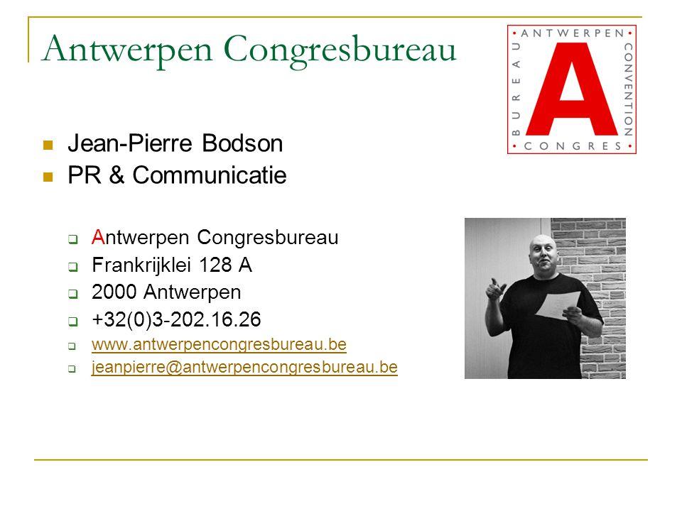 Antwerpen Congresbureau Jean-Pierre Bodson PR & Communicatie  Antwerpen Congresbureau  Frankrijklei 128 A  2000 Antwerpen  +32(0)3-202.16.26  www