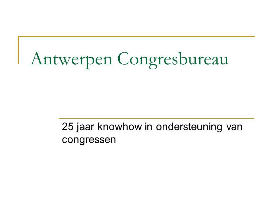 Antwerpen Congresbureau 25 jaar knowhow in ondersteuning van congressen