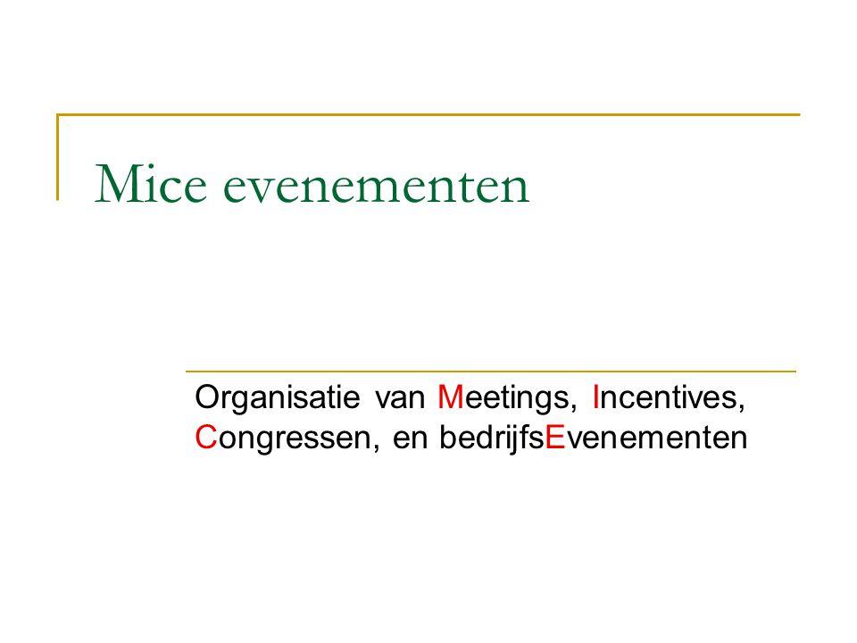 Mice evenementen Organisatie van Meetings, Incentives, Congressen, en bedrijfsEvenementen