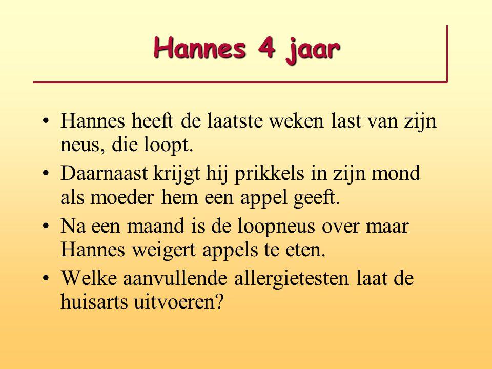 Hannes 4 jaar Hannes heeft de laatste weken last van zijn neus, die loopt. Daarnaast krijgt hij prikkels in zijn mond als moeder hem een appel geeft.