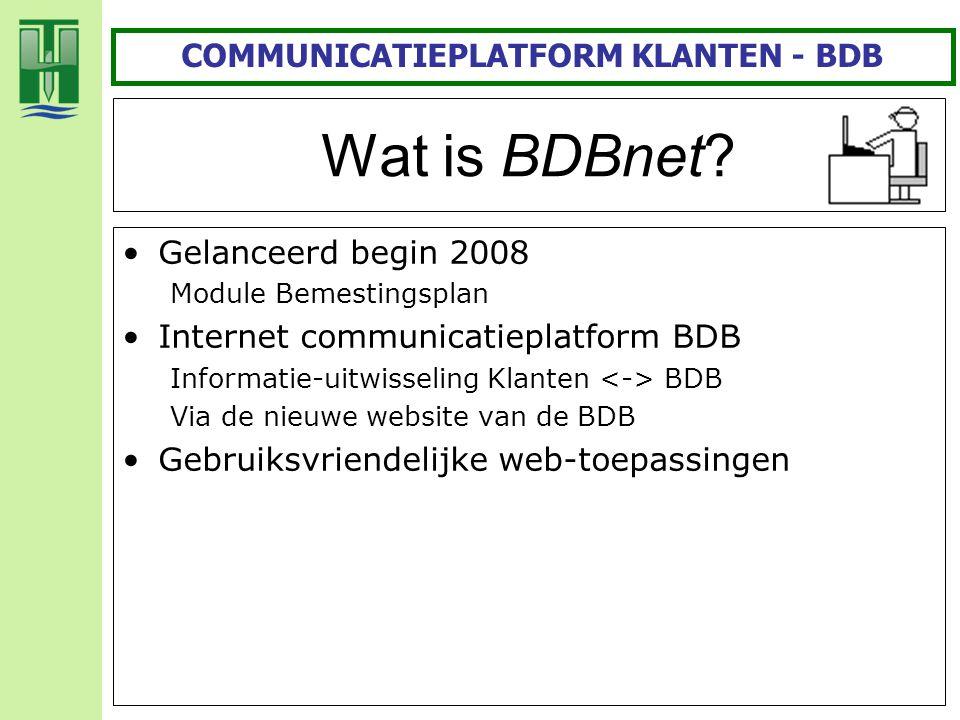 Wat is BDBnet? Gelanceerd begin 2008 Module Bemestingsplan Internet communicatieplatform BDB Informatie-uitwisseling Klanten BDB Via de nieuwe website