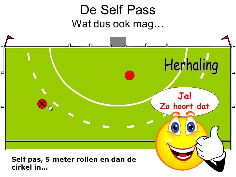 De Self Pass Wat dus ook mag… Self pas, 5 meter rollen en dan de cirkel in… Ja! Zo hoort dat