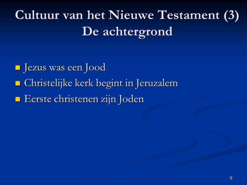 5 Cultuur van het Nieuwe Testament (3) De achtergrond Jezus was een Jood Jezus was een Jood Christelijke kerk begint in Jeruzalem Christelijke kerk be