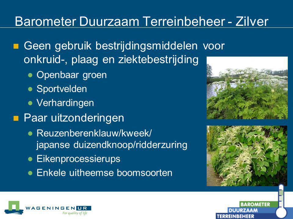 Barometer Duurzaam Terreinbeheer - Zilver Geen gebruik bestrijdingsmiddelen voor onkruid-, plaag en ziektebestrijding Openbaar groen Sportvelden Verha