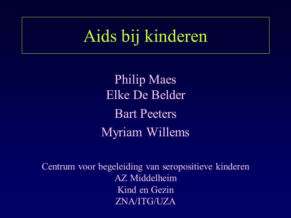 Aids bij kinderen Philip Maes Elke De Belder Bart Peeters Myriam Willems Centrum voor begeleiding van seropositieve kinderen AZ Middelheim Kind en Gez