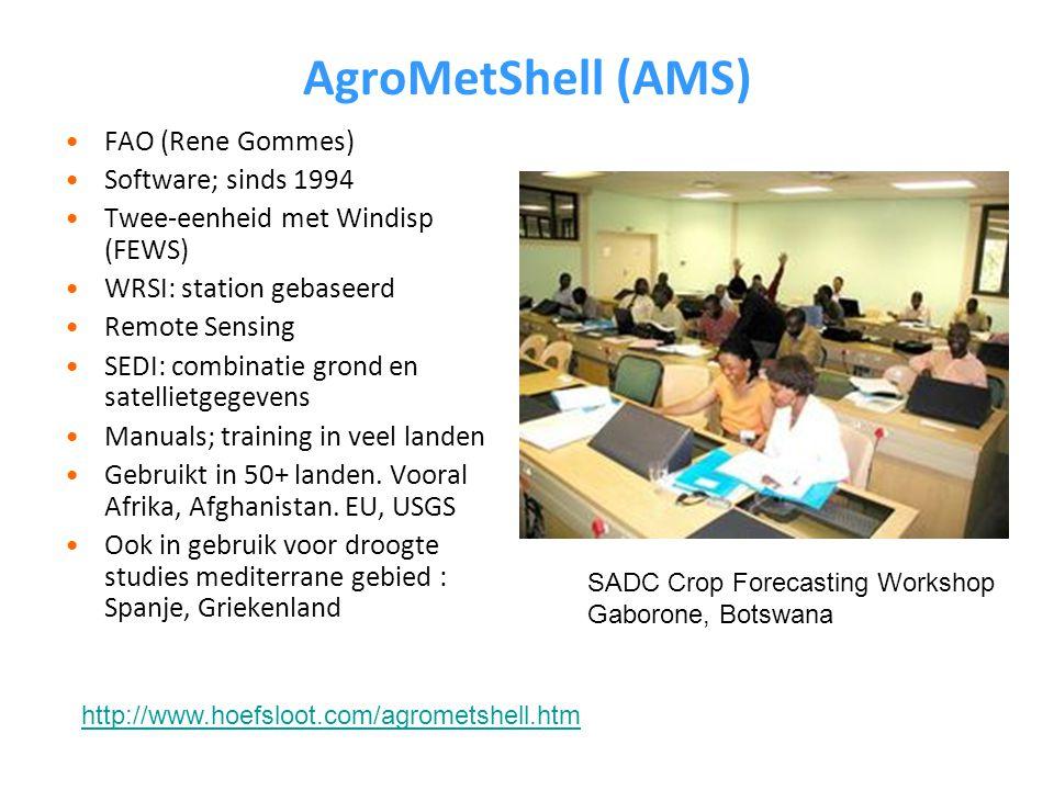 AgroMetShell (AMS) FAO (Rene Gommes) Software; sinds 1994 Twee-eenheid met Windisp (FEWS) WRSI: station gebaseerd Remote Sensing SEDI: combinatie grond en satellietgegevens Manuals; training in veel landen Gebruikt in 50+ landen.