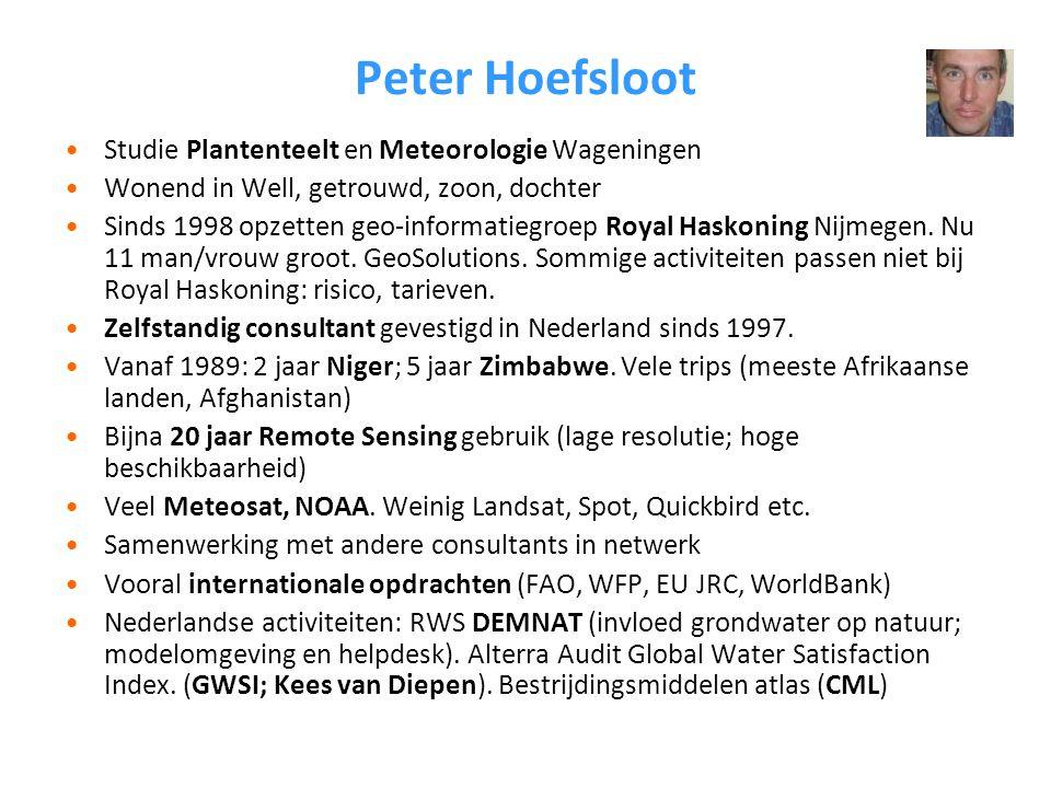 Peter Hoefsloot Studie Plantenteelt en Meteorologie Wageningen Wonend in Well, getrouwd, zoon, dochter Sinds 1998 opzetten geo-informatiegroep Royal Haskoning Nijmegen.