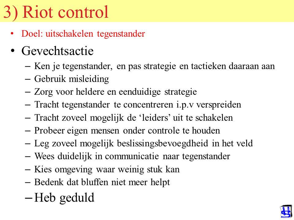 © 2006 JP van de Sande RuG 2) Crowd control Doel: voorkomen rellen en andere uitbarstingen Preventie en proactie – Kundige en ervaren leiding.