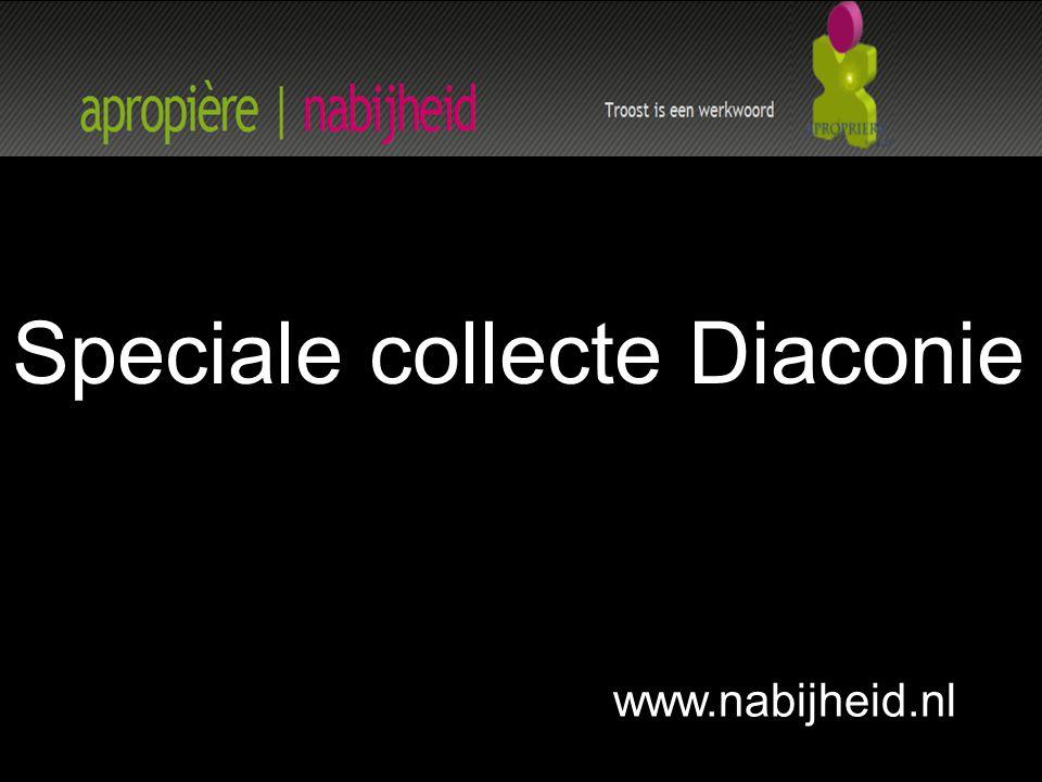 www.nabijheid.nl Speciale collecte Diaconie