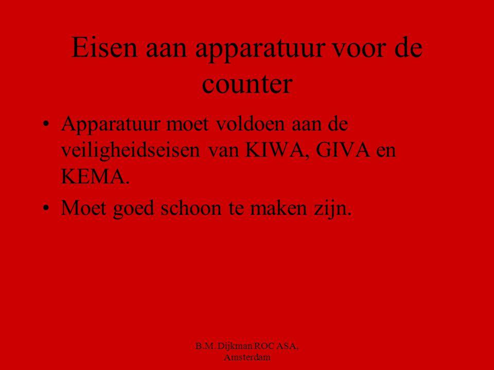 In proffesionele keukens heb je veel apparatuur Aan welke eisen denk jij dat de apparatuur moet voldoen B.M. Dijkman ROC ASA, Amsterdam