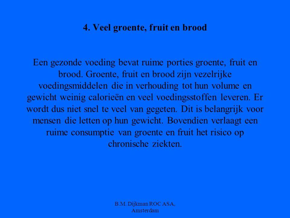 B.M.Dijkman ROC ASA, Amsterdam 3.