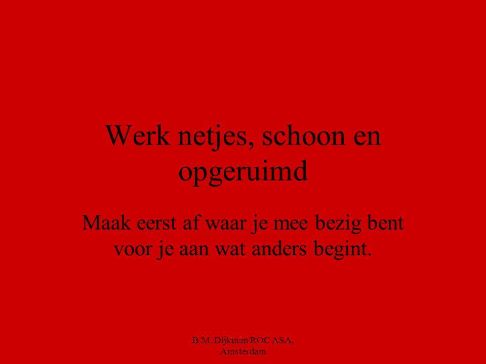 B.M.Dijkman ROC ASA, Amsterdam Wat betekenen de letters V.W.A.