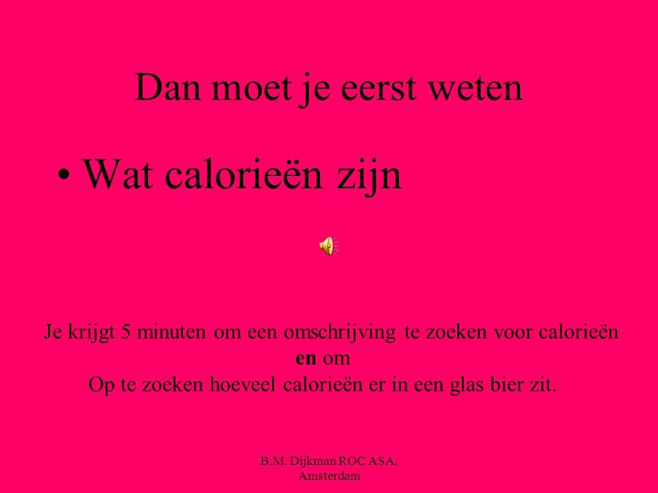 B.M. Dijkman ROC ASA, Amsterdam Hoe wordt je dan dik ???