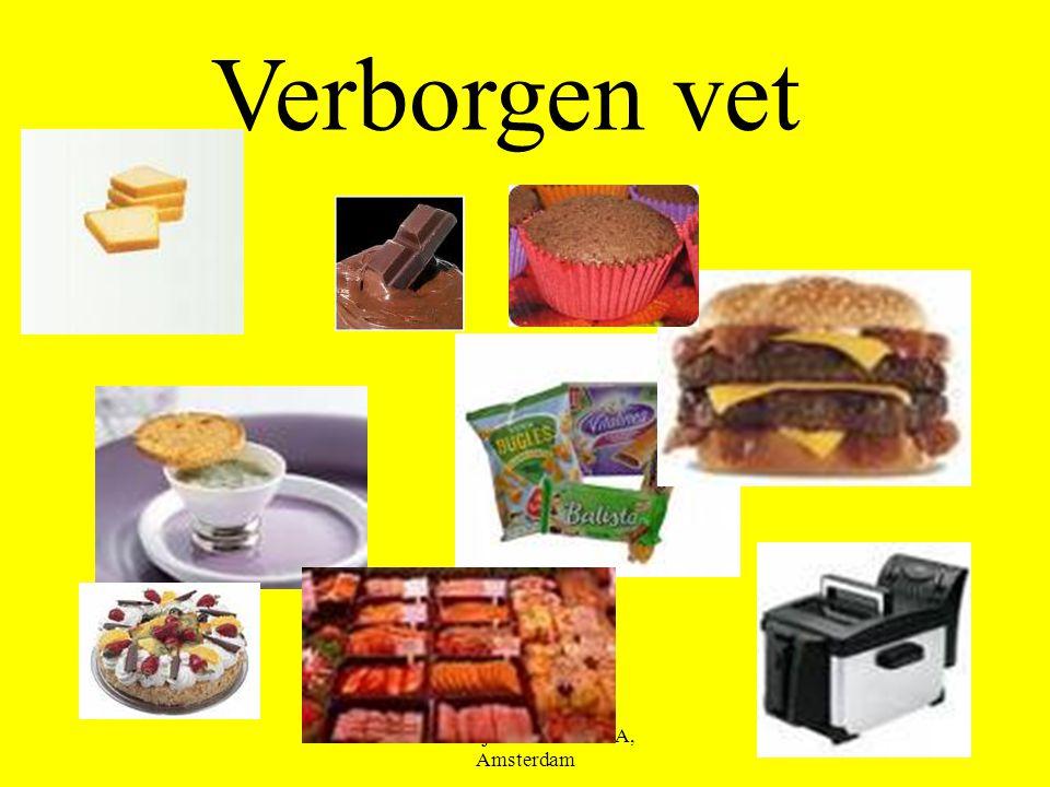 B.M.Dijkman ROC ASA, Amsterdam Schrijf eens 5 producten op waar verborgen vet in zit.