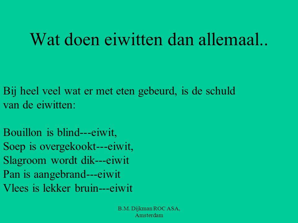 B.M. Dijkman ROC ASA, Amsterdam Eiwitten …