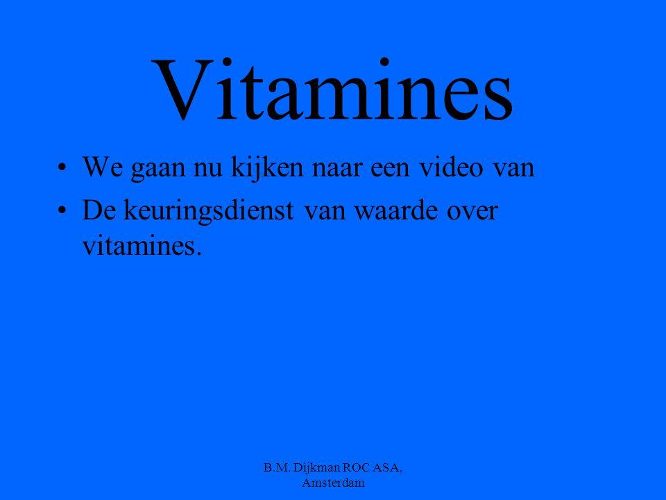 B.M.Dijkman ROC ASA, Amsterdam Wat doen eiwitten dan allemaal..