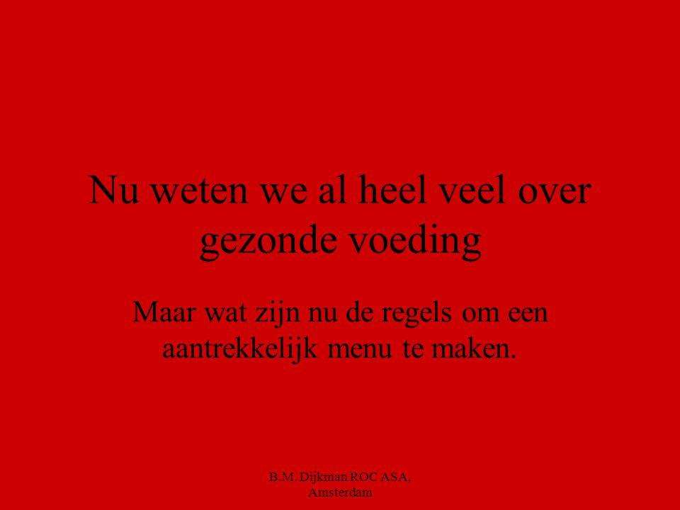 B.M. Dijkman ROC ASA, Amsterdam Doe de groenten en fruittest op de volgende link http://games.voedingscentrum.nl/gruittest/