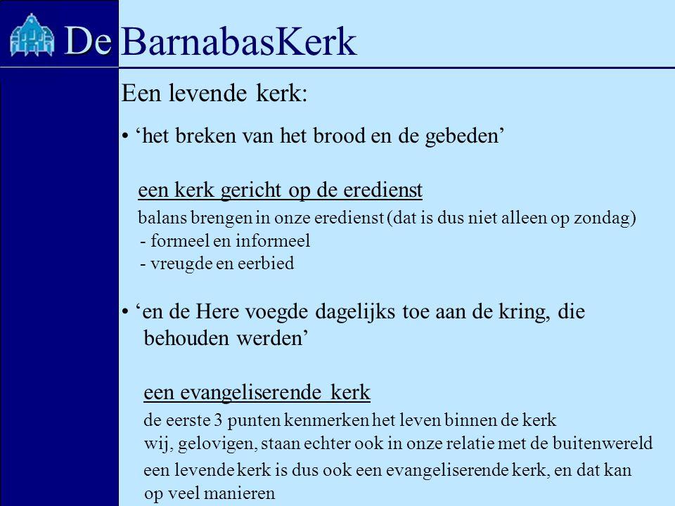 BarnabasKerk De Een levende kerk: 'het breken van het brood en de gebeden' een kerk gericht op de eredienst balans brengen in onze eredienst (dat is d