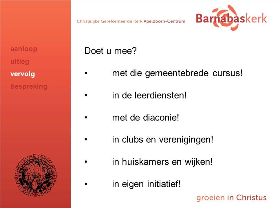 BarnabasKerk De Vanaf hier presentatie van de werkgroep; uitwerking nog te ontvangen van Jan ten Hove en uit te werken door Hans en Arjan Doet u mee?