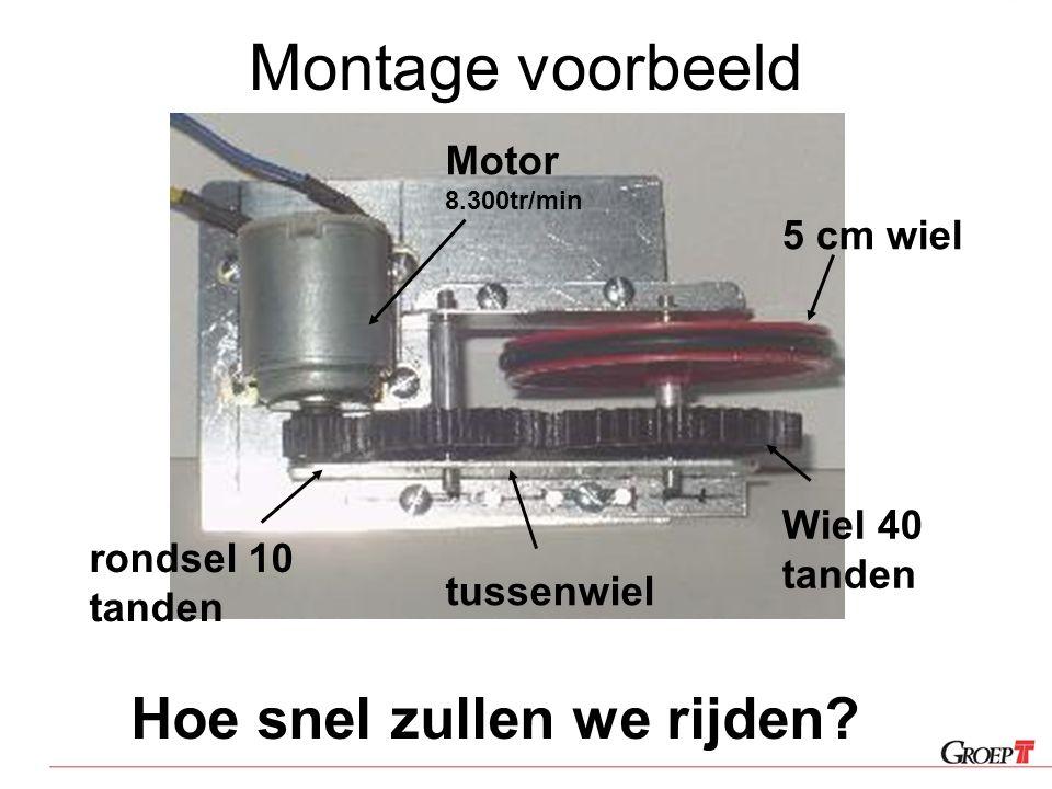 Montage voorbeeld Hoe snel zullen we rijden? rondsel 10 tanden Wiel 40 tanden 5 cm wiel tussenwiel Motor 8.300tr/min