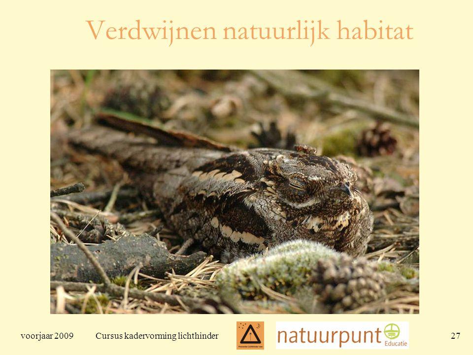 voorjaar 2009 Cursus kadervorming lichthinder 27 Verdwijnen natuurlijk habitat