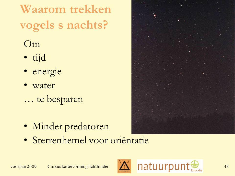 voorjaar 2009 Cursus kadervorming lichthinder 48 Waarom trekken vogels s nachts.