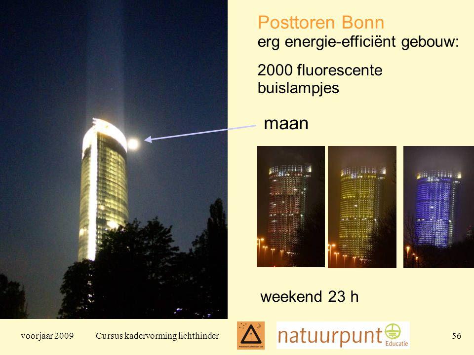 voorjaar 2009 Cursus kadervorming lichthinder 56 Posttoren Bonn erg energie-efficiënt gebouw: 2000 fluorescente buislampjes weekend 23 h maan