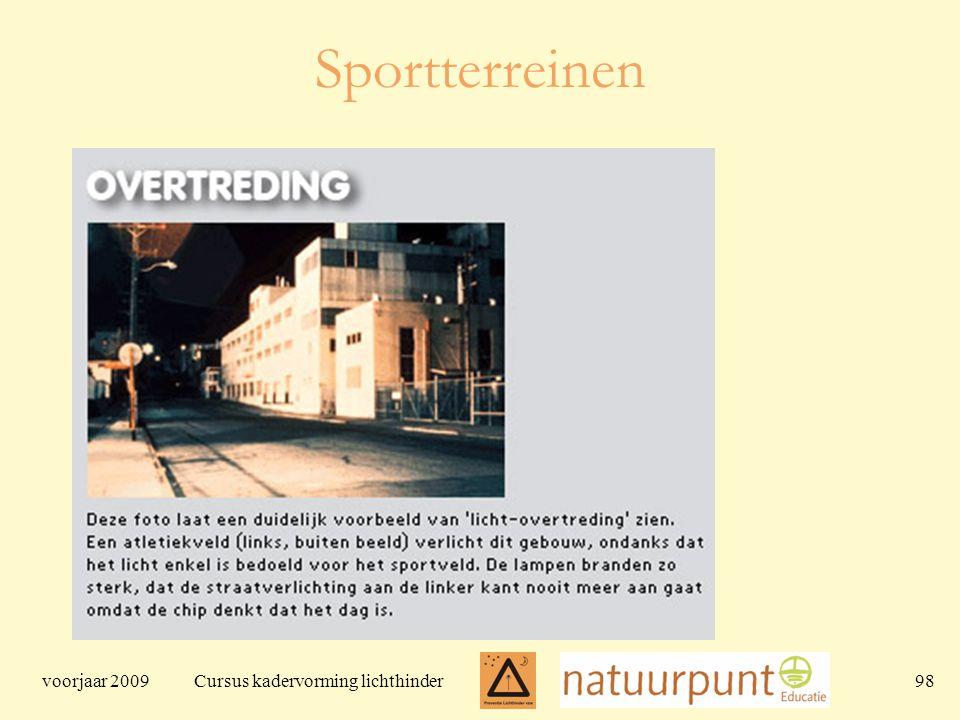 voorjaar 2009 Cursus kadervorming lichthinder 98 Sportterreinen