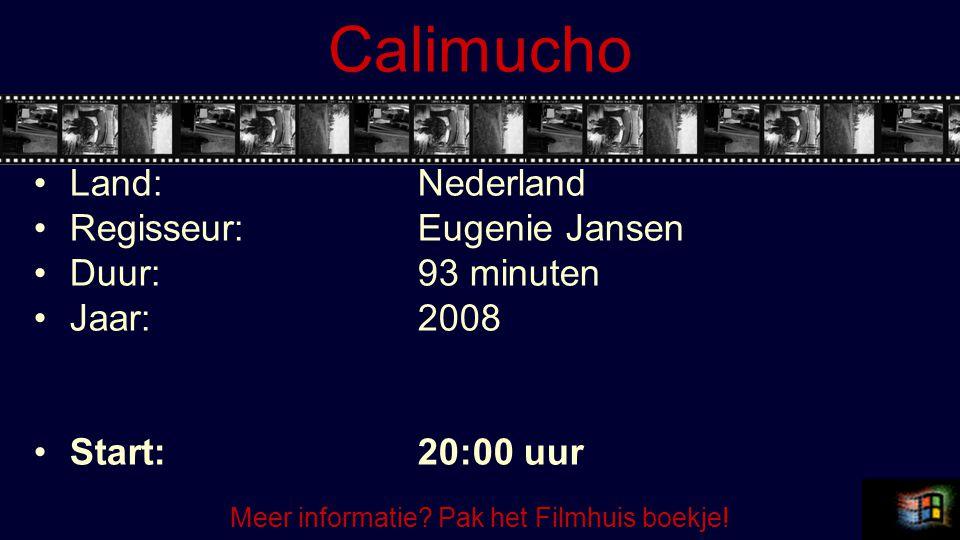 Calimucho Land:Nederland Regisseur:Eugenie Jansen Duur:93 minuten Jaar:2008 Start:20:00 uur Meer informatie.